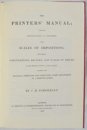 The Printers' Manual; Containing Instructions to Learners, With Scales of Impositions, And ...