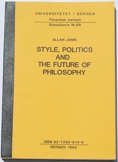 Style, Politics and the Future of Philosophy: Allan Janik