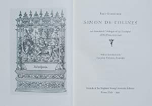 Simon de Colines: An Annotated Catalogue of 230 Examples of His Press, 1520-1546. With an ...