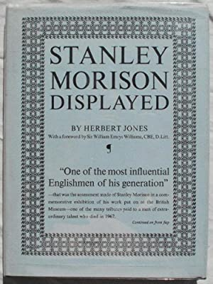 Stanley Morison Displayed: An Examination of His Early Typographic Work.