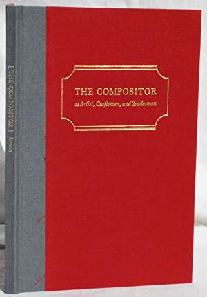 The Compositor as Artist, Craftsman, and Tradesman.