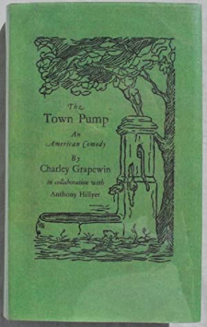 The Town Pump: An American Comedy.: Charley Ellsworth Grapewin.