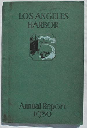 Annual Report of the Board of Harbor Commissioners of the City of Los Angeles, California, U.S.A. ...