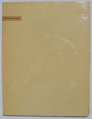 The Ideal Book: Or Book Beautiful a Tract on Calligraphy Printing & Illustration & on the ...