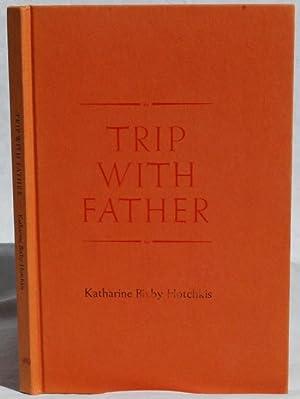 Trip with Father.: Katharine Bixby Hotchkis