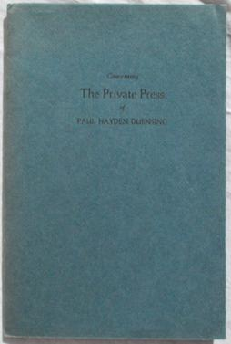 Concerning the Private Press of Paul Hayden Duensing.