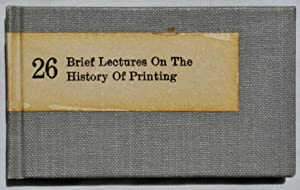 26 Brief Lectures on the History of Printing