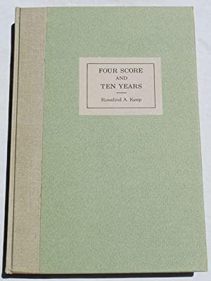 Fourscore and Ten Years: A History of Mills College: Rosalind Amelia Keep