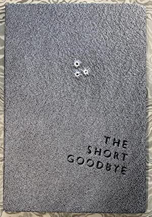 The Short Goodbye. (Being an Excerpted, Expunged & Expurgated Rendition of Mr. Chandler's Novel T...