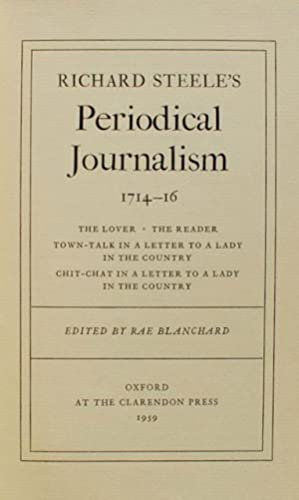 Richard Steele's Periodical Journalism, 1714-16: Richard Steele