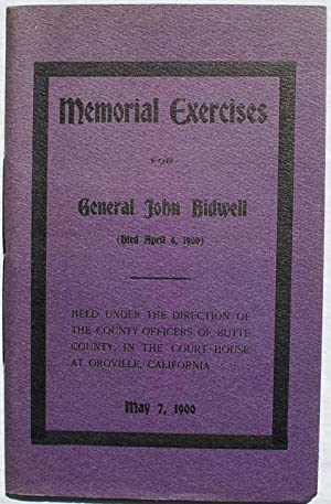 Memorial Exercises For General John Bidwell (Died April 4, 1900). Held Under the Direction of The ...
