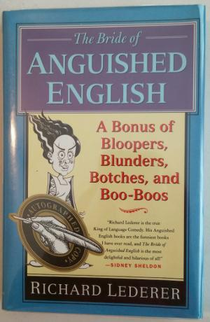 The Bride of Anguished English A Bonanza of Bloopers, Blunders, Botches, and Boo-Boos