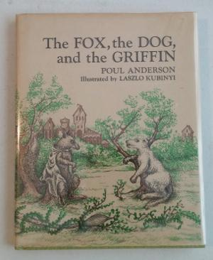 The Fox, The Dog, and The Griffin: Anderson, Poul