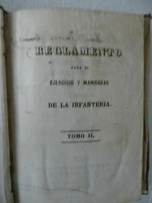 REGLAMENTO PARA EL EJERCICIO Y MANIOBRAS DE LA INFANTERIA. TOMO Nº 2