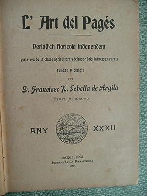 L ART DEL PAGES. Periodich Agricola Independent Porta-veu De La Classe Agricultora y Defensor Dels ...