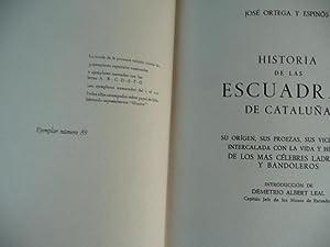 HISTORIA DE LAS ESCUADRAS DE CATALUÑA. Su orígen, sus proezas, sus vicisitudes, ...
