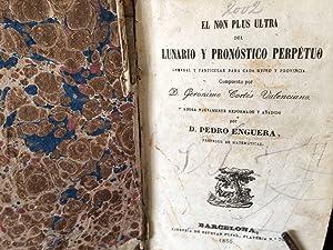 EL NON PLUS ULTRA DEL LUNARIO Y PRONOSTICO PERPETUO: GENERAL Y PARTICULAR PARA CADA REINO Y ...
