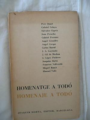 HOMENATGE A TODÓ. HOMENAJE A TODÓ.: PERE QUART.SALVADOR ESPRIU.JOAN PERUCHO.GABRIEL ...