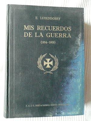 Mis Recuerdos de la Guerra (1914-1918): LUDENDORFF, E.
