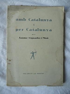 AMB CATALUNYA I PER CATALUNYA: Aiguader i Miró,