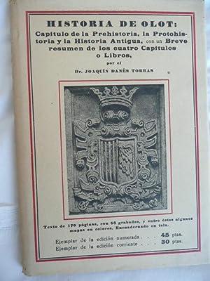 HISTORIA DE OLOT: Capítulo de la Prehistoria,: DANÉS TORRAS, Joaquín.