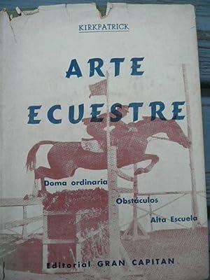EL ARTE ECUESTRE: Doma Ordinaria. Obstáculos. Alta-Escuela: Kirkpatrick O'Donnell, Carlos