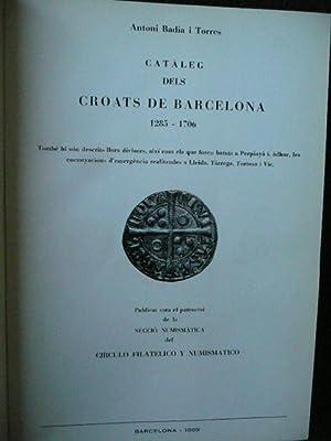 Catàleg Dels CROATS DE BARCELONA, 1285 - 1706.: Badia I Torres, Antoni.