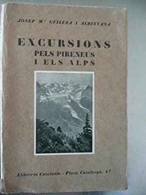 Excursions pels Pirineus i els Alps. Pròleg: Guilera Albiñana, Josep
