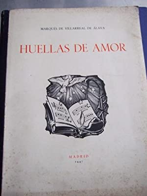 Huellas De Amor: Marques De Villarreal De Alava