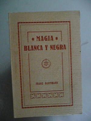 MAGIA BLANCA Y NEGRA o Ciencia De: Hartmann, Franz