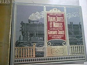 Trains Jouets et Modèles. (La Collection Giansanti: FOURNET, Jean -