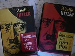 Adolf Hitler Conversaciones Sobre La Guerra y: Adolfo Hitler