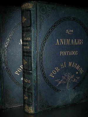 Los Animales Pintados Por Si Mismos. 2 VOLUMENES: Balzac-Luis Badue-La Bedolliere-P. ...