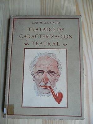 Tratado De Caracterizacion Teatral: Luis Milla Gacio
