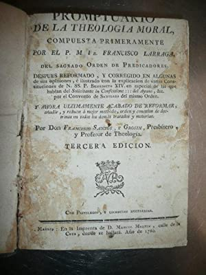 PROMPTUARIO DE LA THEOLOGIA MORAL Compuesta Primeremente Por El P. Francisco Larraga y Acabado De ...