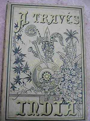 A TRAVES DE LA INDIA, Diario De: Manuel Garcia Lasala