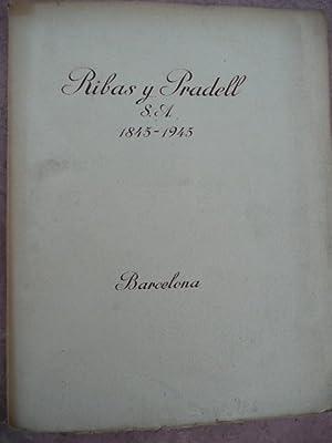 Ribas y Pradell, S.A. 1845-1945.