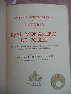 LA EPOCA CONTEMPORANEA EN LA HISTORIA DEL REAL MONASTERIO DE POBLET. Desde la VII Centuria de la ...