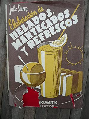 Elaboración de helados, mantecados y Refrescos: Julio Sierra
