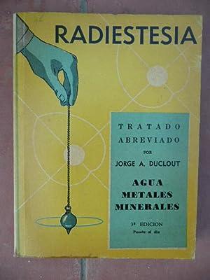 Radiestesia. Las radiaciones desconocidas de la materia: Jorge A. Duclout