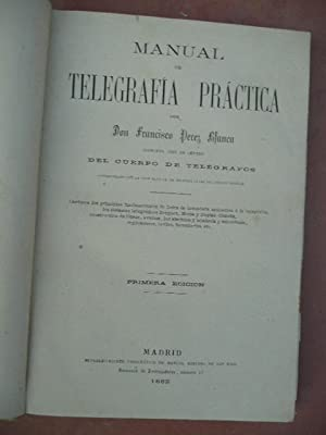 Manual De TELEGRAFIA PRACTICA: Francisco PeREZ BLANCA