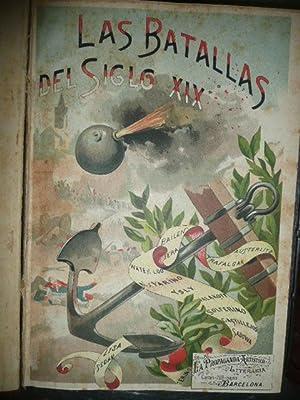 LAS BATALLAS DEL SIGLO XIX Narracion Historica De Los Mas Importantes Combates Terrestres y Navales...
