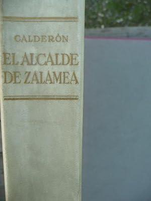 EL ALCALDE DE ZALAMEA.: Calderón De La