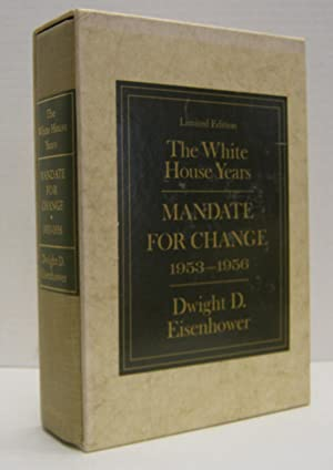 Mandate for Change, 1953-1956.: Eisenhower, Dwight D.