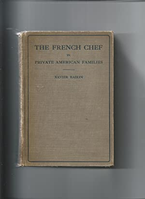 The French Chef in Private American Families: Raskin, Xavier