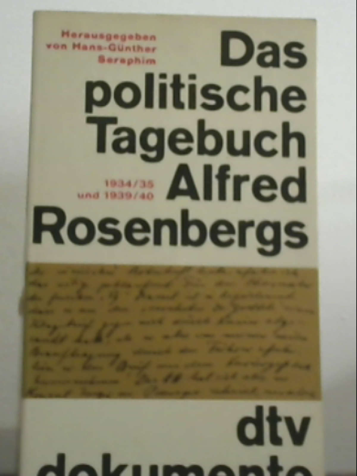 Das politische Tagebuch Alfred Rosenbergs: Alfred Rosenberg