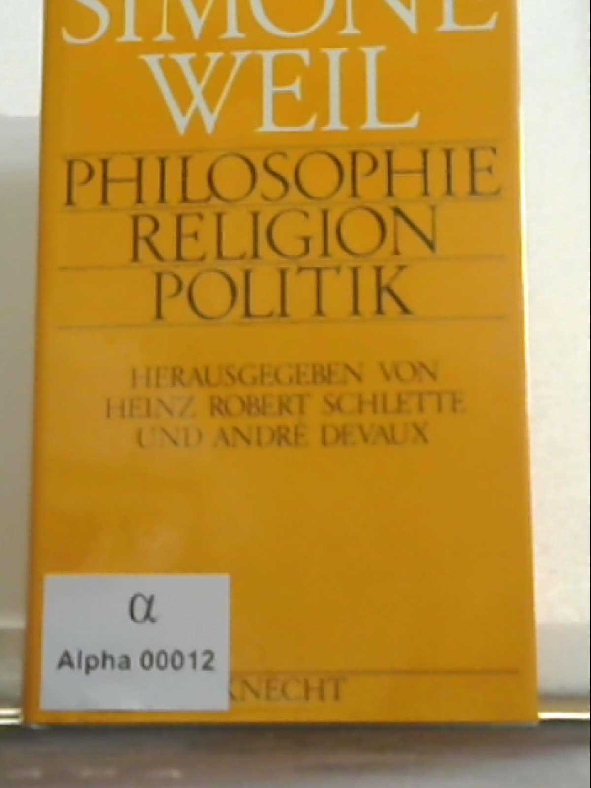 Simone Weil: Philosophie - Religion - Politik - Heinz Robert [Hrsg.]. Schlette
