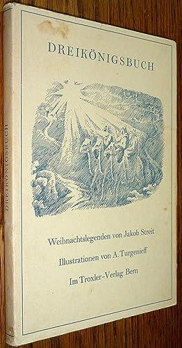 Dreikonigsbuch: Weihnachtslegenden von Jacob Streit: Jakob Streit