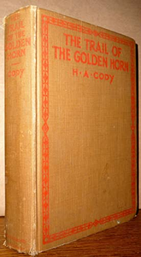The Trail of the Golden Horn: H.A. Cody