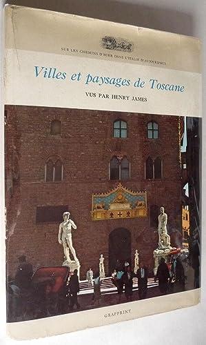 Villes et paysages de Toscane: Henry James